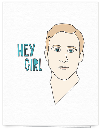 ryan gosling hey girl friend card
